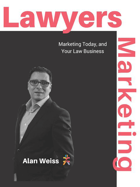 Marketing Today and Your Law Business by Alan Weiss legal marketer